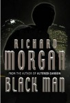 Black Man by Richard Morgan - UK hardback