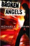 Broken Angels by Richard Morgan - US paperback