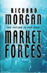 Market Forces by Richard Morgan - UK paperback