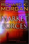 Market Forces by Richard Morgan - US paperback
