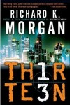 Thirteen by Richard Morgan - US paperback