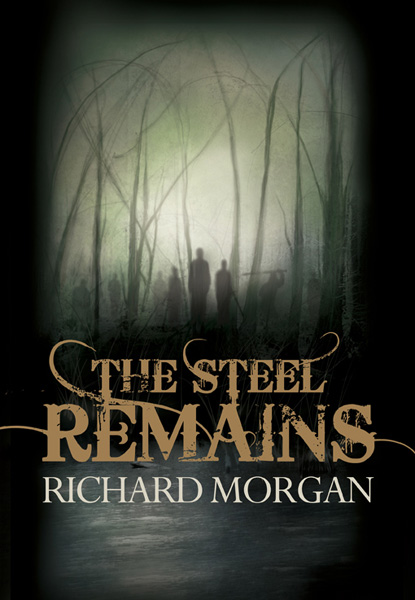 The Steel Remains UK Hardback